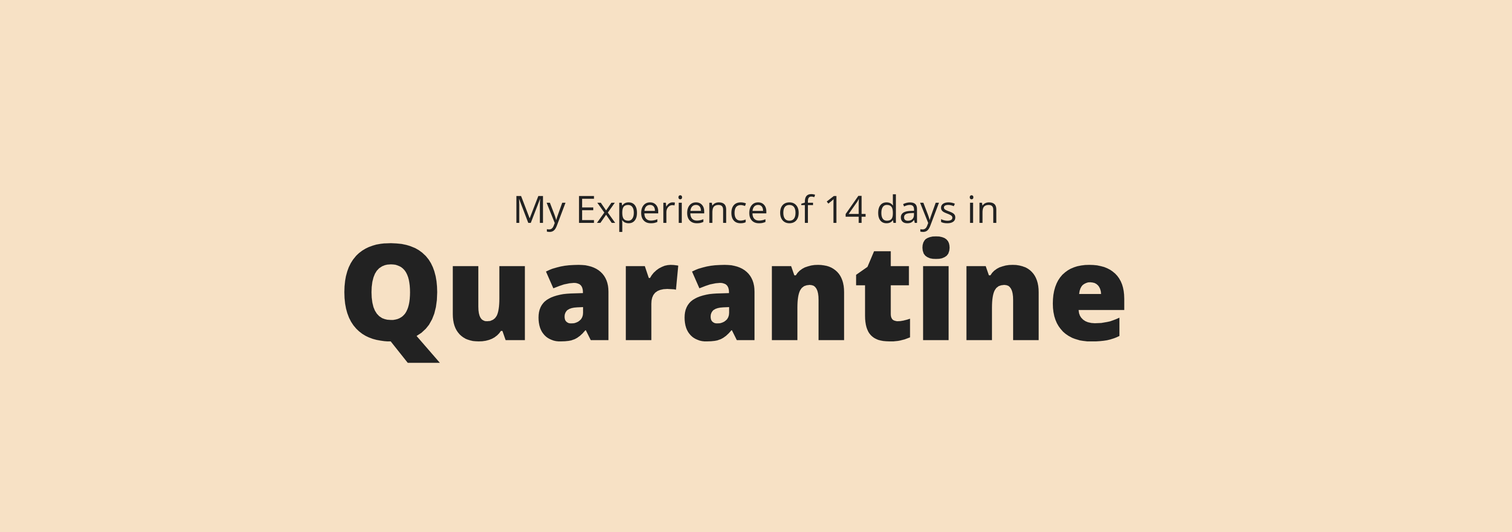 My Experience of 14 Days in Quarantine  header image
