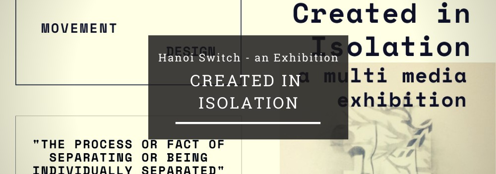 Hanoi Switch - An Exhibition: Created in Isolation header image