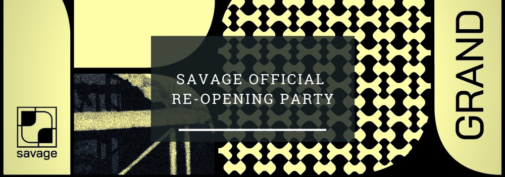 Savage Official Re-Opening Party header image